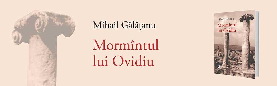 Mormintul Lui Ovidiu / Mihail Galatanu